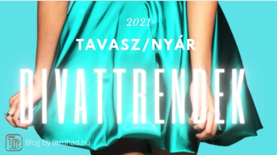 2021 tavaszi nyári divat